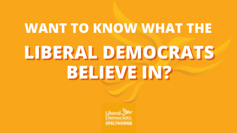 Spelthorne Liberal Democrats What we believe in (Spelthorne Liberal Democrats)